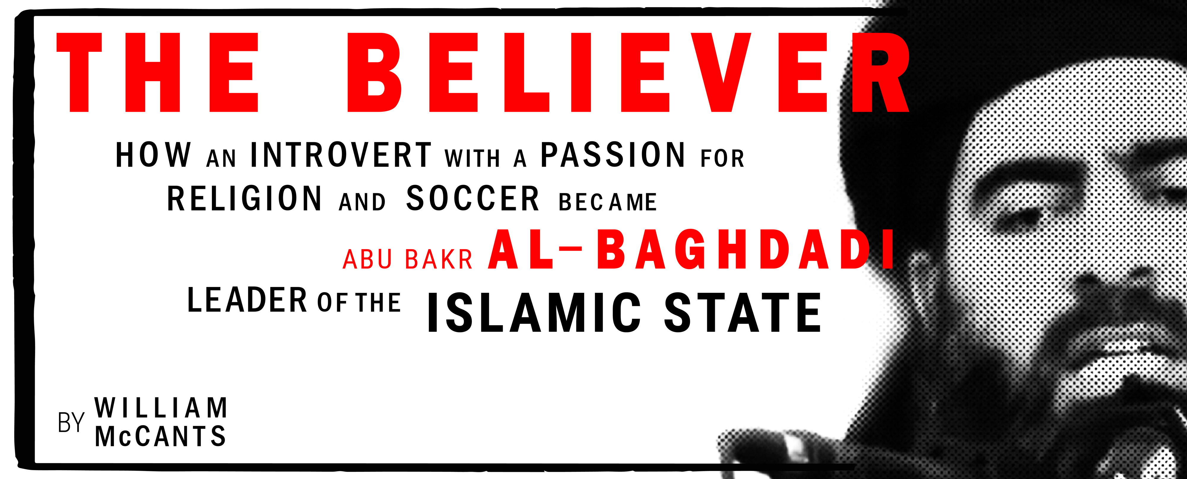 the believer how abu bakr al baghdadi became leader of the  the believer cover image